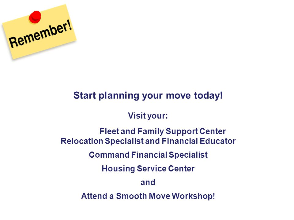 """""""People don't plan to fail, they just fail to plan!"""" Start planning your move today! Visit your: Fleet and Family Support Center Relocation Specialist"""