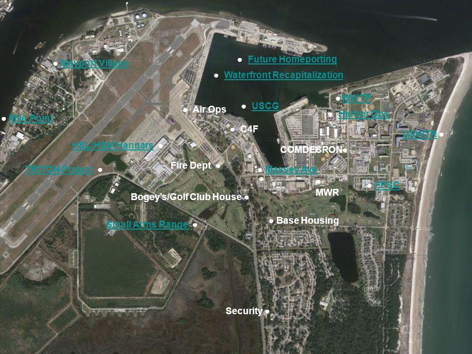 ● Harbor OpsHarbor Ops ● Air Ops ● MWR Fire Dept ● Security ● ● Base Housing HSL/HSM HangarsHSL/HSM Hangars ● Bogey's/Golf Club House ● COMDESRON● ● C