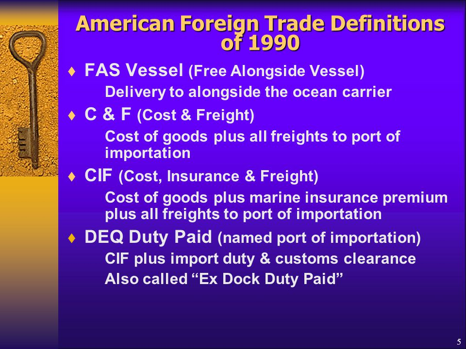 16 Incoterms of 2010  FAS (Free Alongside Ship) at a named port of shipment Seller places the goods alongside vessel nominated by buyer.
