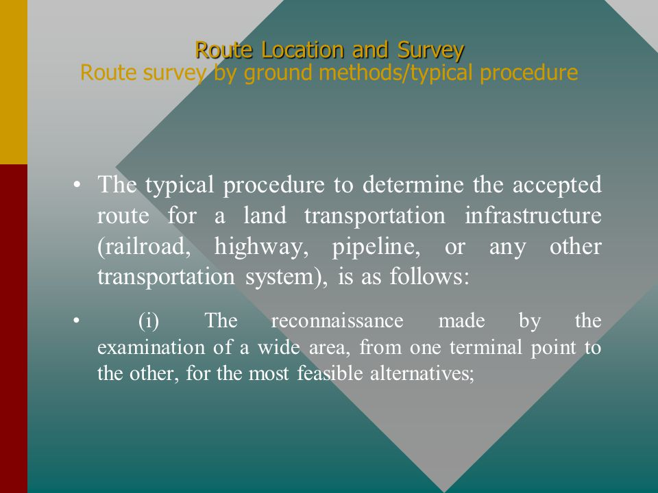 Route Location and Survey Route Location and Survey Controlling factors for road and railway locations In regions subject to heavy snowfall the highway should be located with reference to preventing or reducing the drifting of the snow.