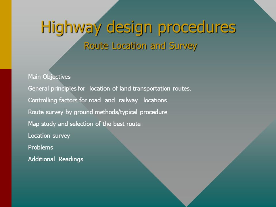 Route Location and Survey Route Location and Survey Controlling factors for road and railway locations The engineering procedure establishing the route line and the grade of railroads is essentially the same as that for highways, but relatively greater refinements of gradients and curvature are necessary for a successful railroad operation.