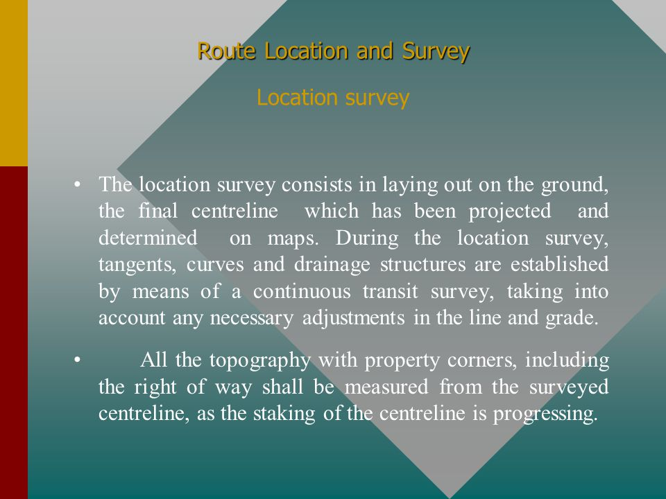 Route Location and Survey Route Location and Survey Map study and selection of the best route