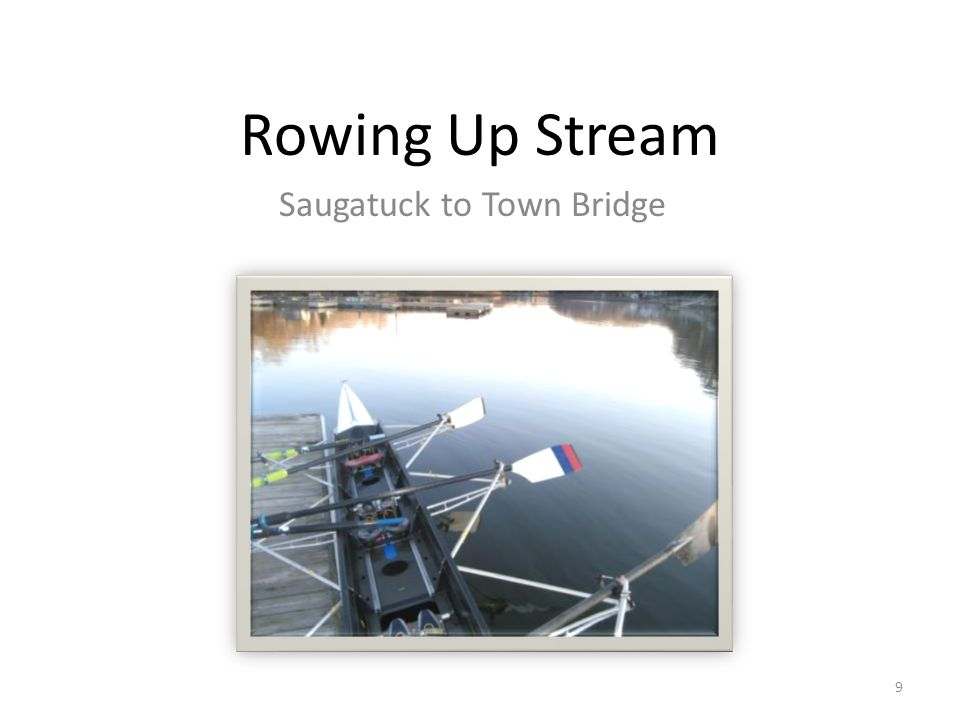 Rowing Up Stream Saugatuck to Town Bridge 9