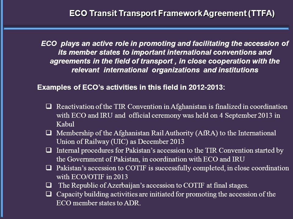 ECO Transit Transport Framework Agreement (TTFA)  Reactivation of the TIR Convention in Afghanistan is finalized in coordination with ECO and IRU and