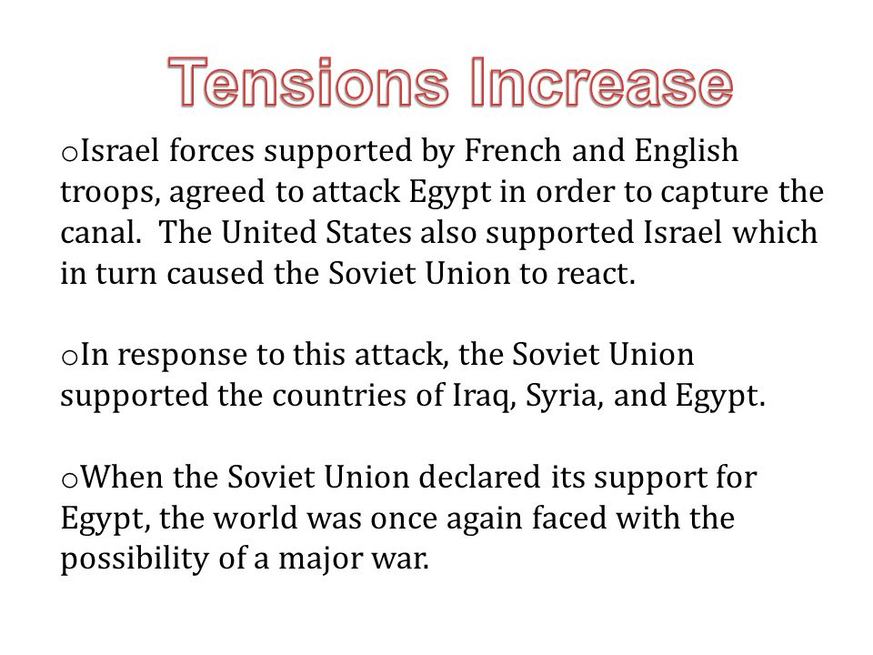 o Israel forces supported by French and English troops, agreed to attack Egypt in order to capture the canal.