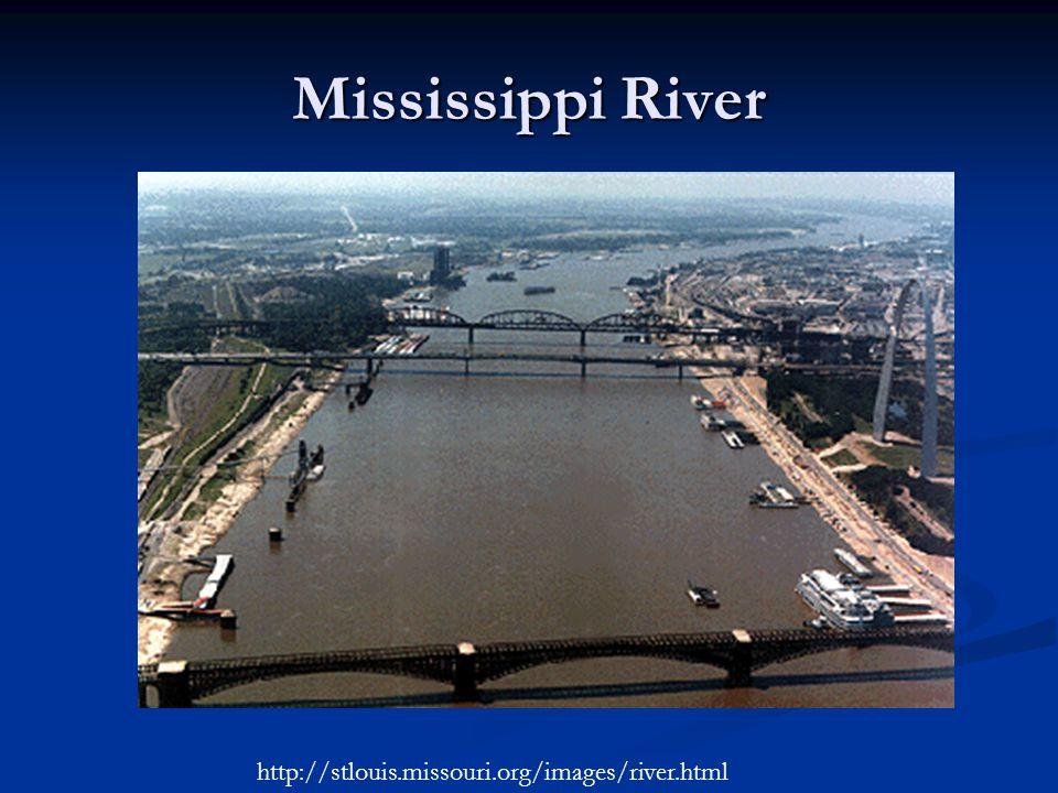 Mississippi River http://stlouis.missouri.org/images/river.html