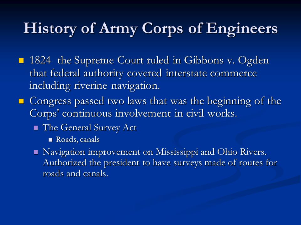 History of Army Corps of Engineers 1824 the Supreme Court ruled in Gibbons v.