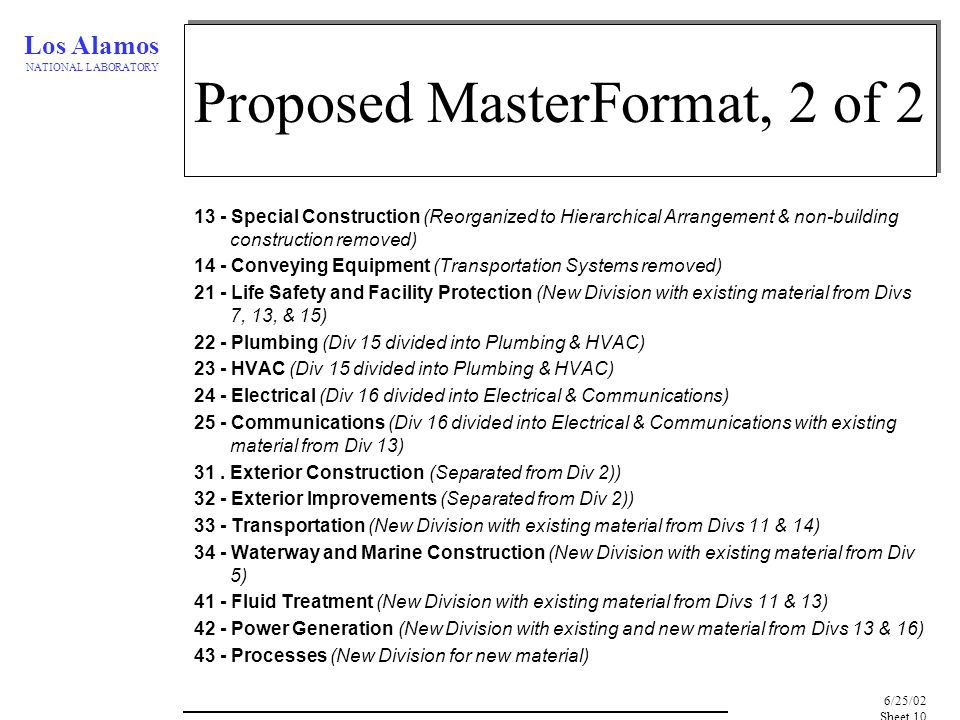 Los Alamos NATIONAL LABORATORY 6/25/02, Sheet 10 Proposed MasterFormat, 2 of 2 13 - Special Construction (Reorganized to Hierarchical Arrangement & no