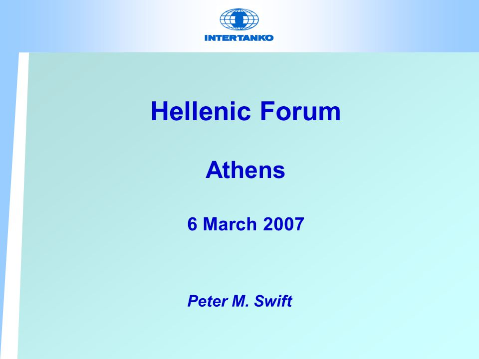 Hellenic Forum REVISION of MARPOL ANNEX VI Air Emissions Peter M. Swift