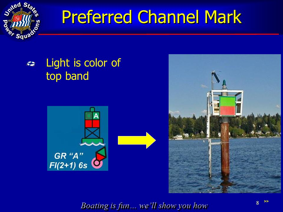 Boating is fun… we'll show you how Preferred Channel Mark Light is color of top band >> 8