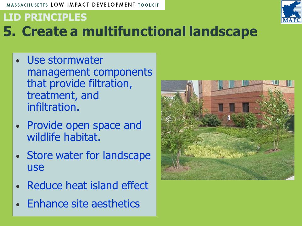 Use stormwater management components that provide filtration, treatment, and infiltration.