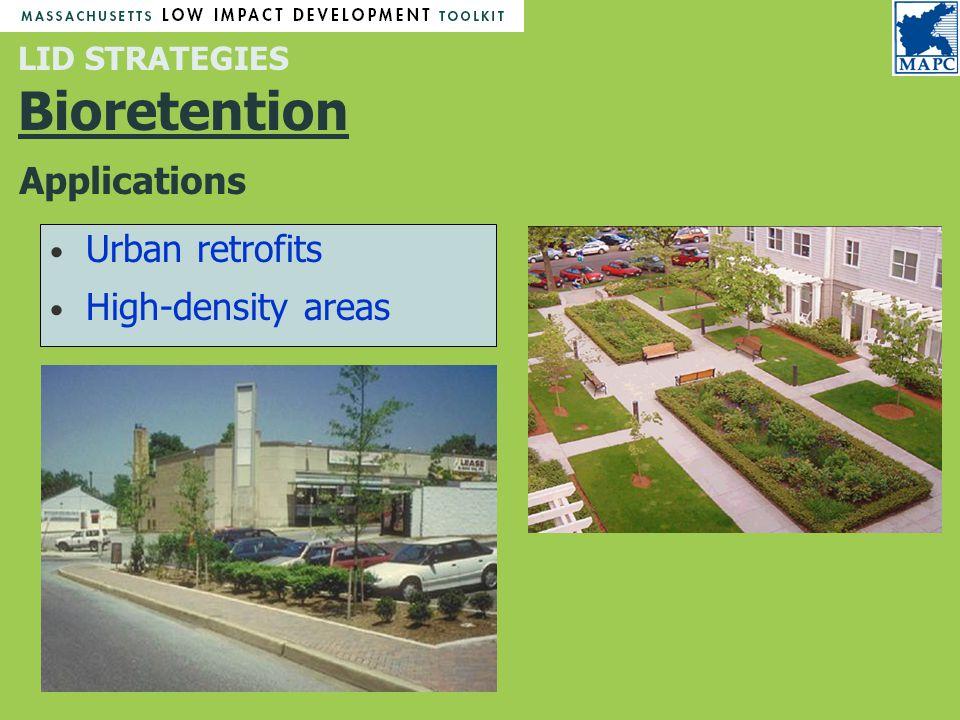 LID STRATEGIES Bioretention Applications Urban retrofits High-density areas