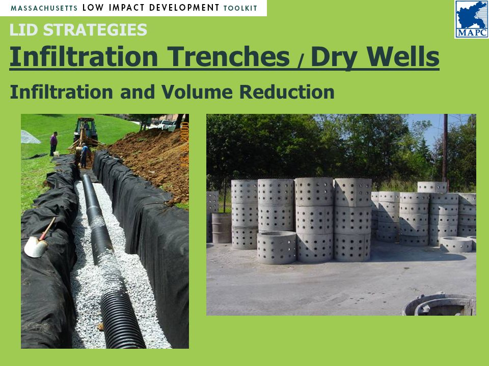Infiltration and Volume Reduction LID STRATEGIES Infiltration Trenches / Dry Wells