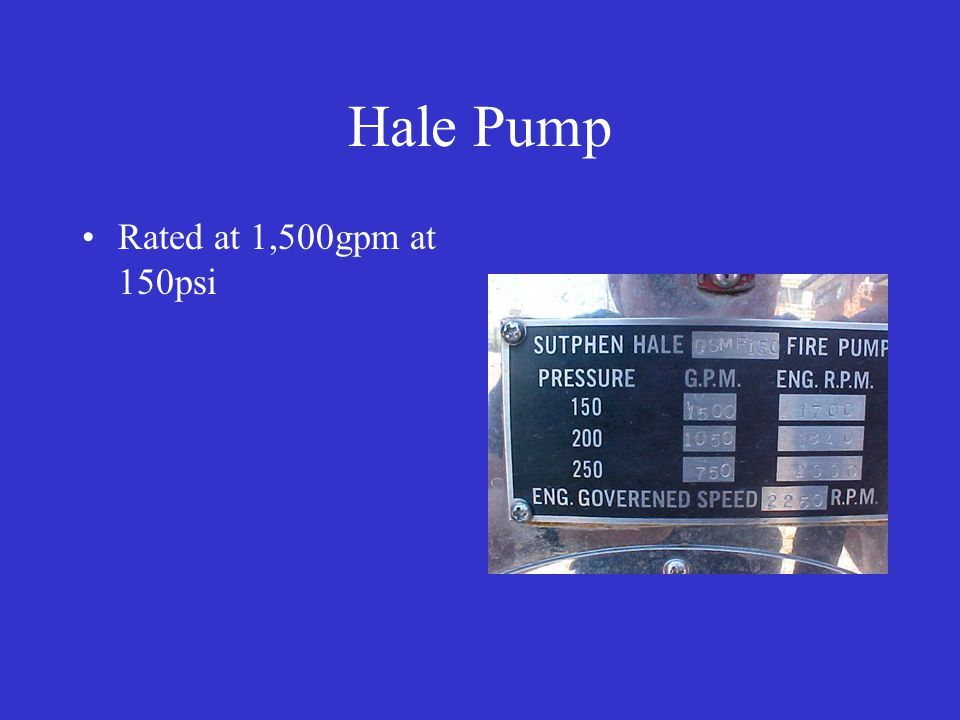 Hale Pump Rated at 1,500gpm at 150psi