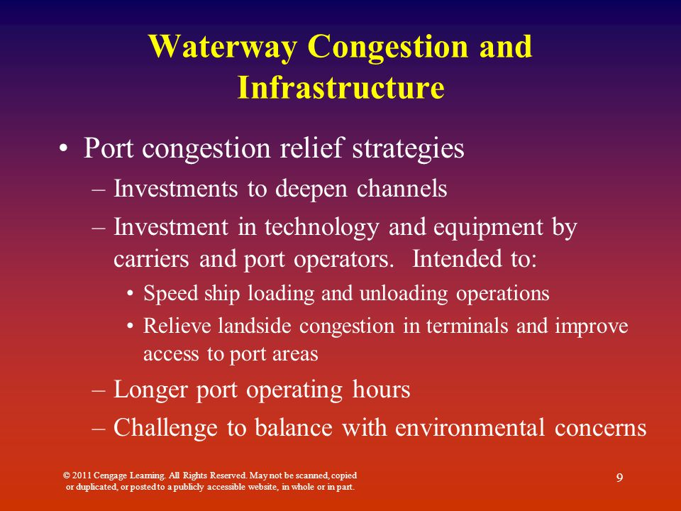 Waterway Congestion and Infrastructure Port congestion relief strategies –Investments to deepen channels –Investment in technology and equipment by ca