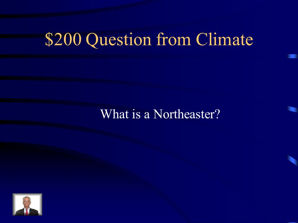 $100 Answer from Climate Long and cold with severe storms