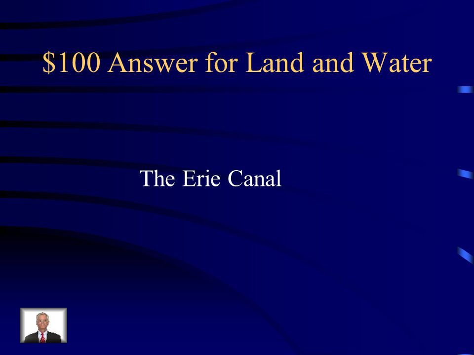 $100 Question for Land and Water What is the most important waterway in the Northeast Region