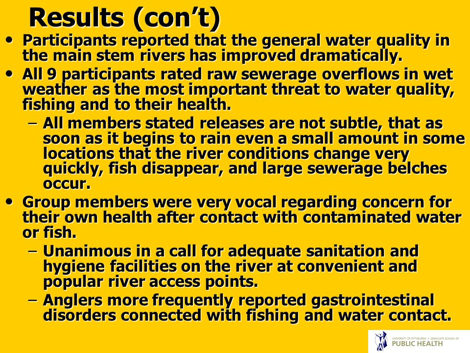 Results (con't) Participants reported that the general water quality in the main stem rivers has improved dramatically.