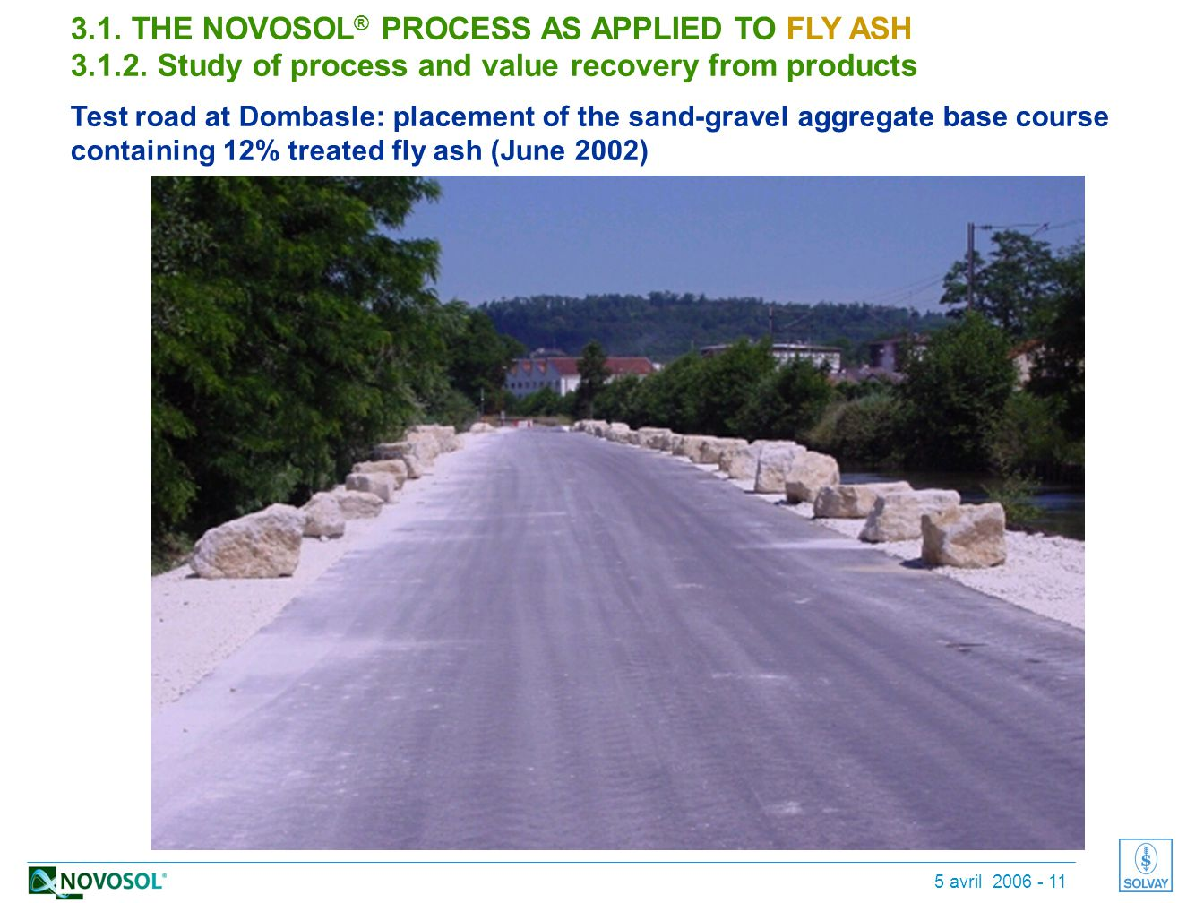 5 avril 2006 - 11 3.1. THE NOVOSOL ® PROCESS AS APPLIED TO FLY ASH 3.1.2.