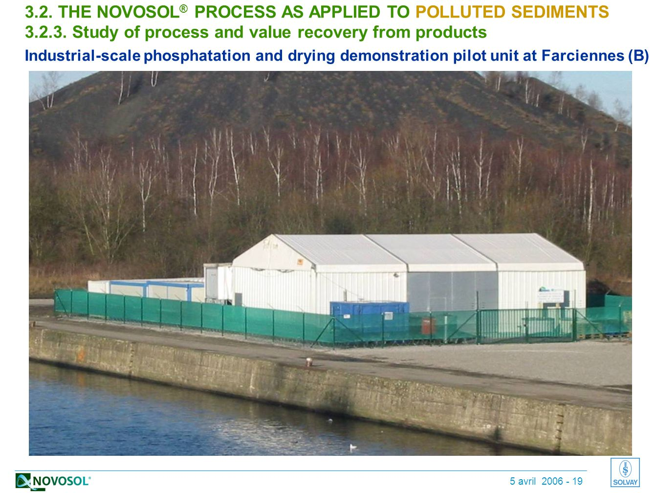 5 avril 2006 - 19 3.2.THE NOVOSOL ® PROCESS AS APPLIED TO POLLUTED SEDIMENTS 3.2.3.
