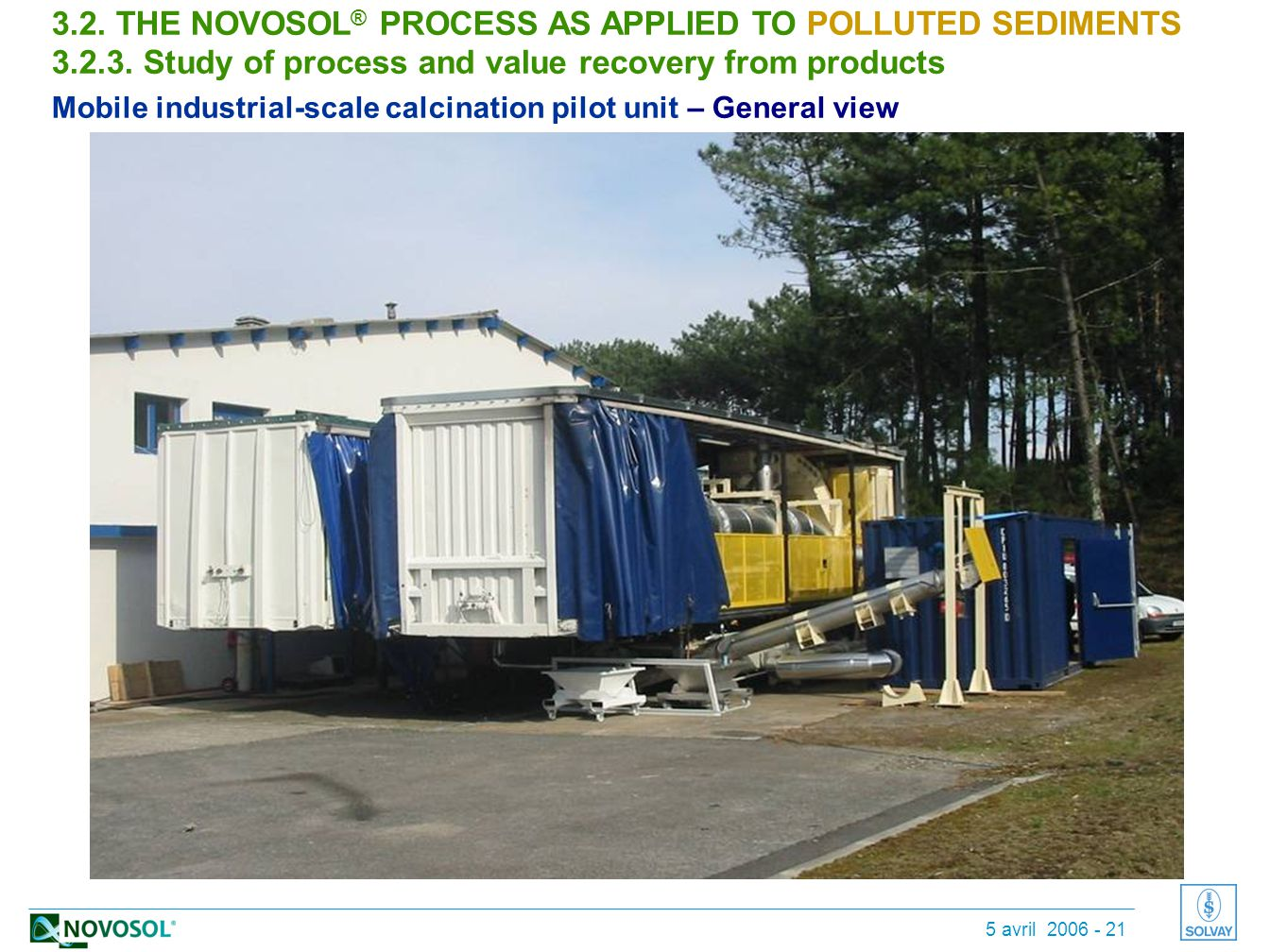 5 avril 2006 - 21 3.2.THE NOVOSOL ® PROCESS AS APPLIED TO POLLUTED SEDIMENTS 3.2.3.