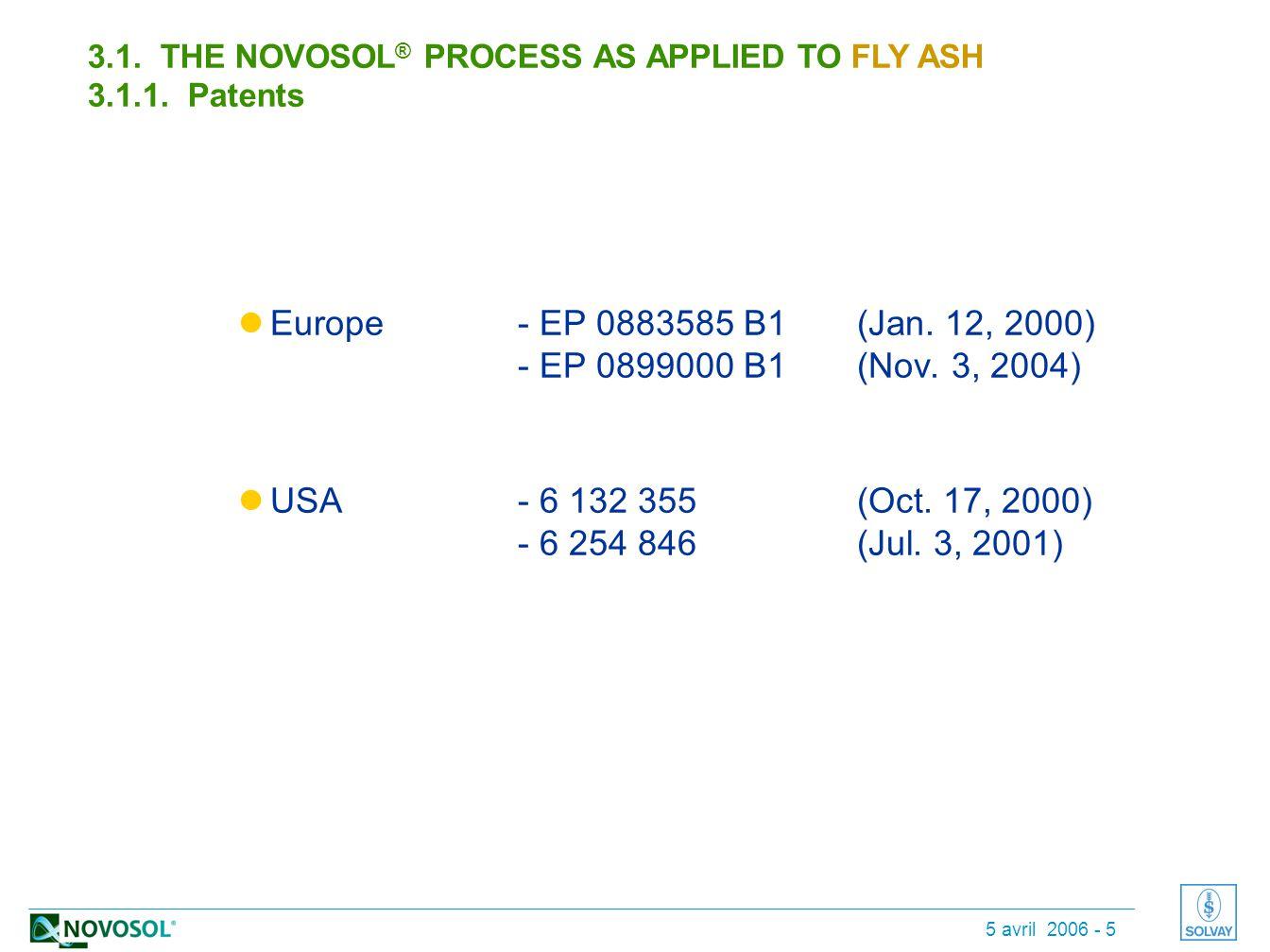 5 avril 2006 - 5 Europe - EP 0883585 B1(Jan. 12, 2000) - EP 0899000 B1(Nov.