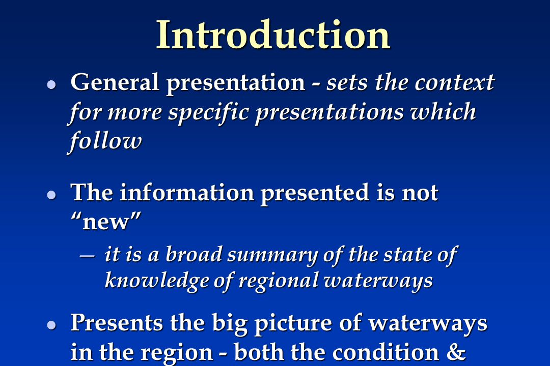 Outline l Waterways in the West RFA region l Values & uses (demands) of waterways l Impacts on waterways l Condition of regional waterways l Methods to protect waterway values