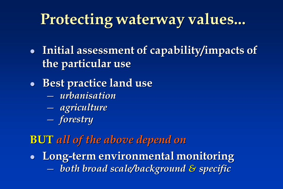 Protecting waterway values...