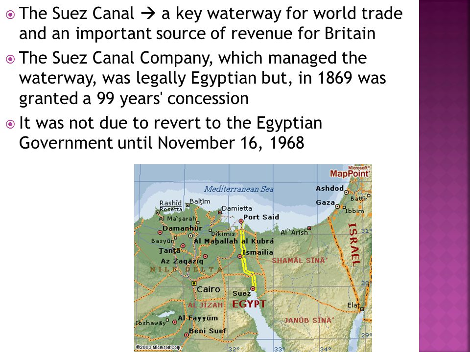  The Suez Canal  a key waterway for world trade and an important source of revenue for Britain  The Suez Canal Company, which managed the waterway,