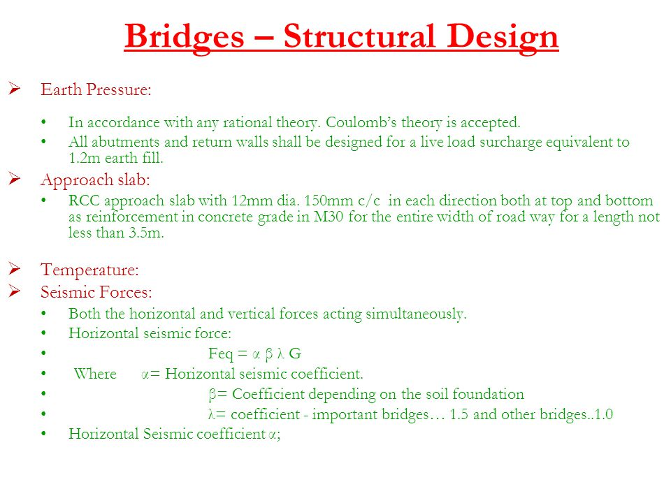 Bridges – Structural Design  Earth Pressure: In accordance with any rational theory.