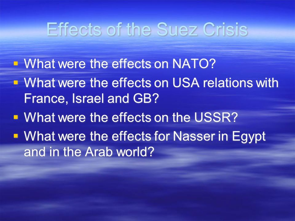 Effects of the Suez Crisis  What were the effects on NATO.