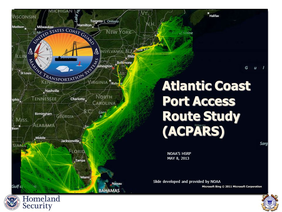 Atlantic Coast Port Access Route Study (ACPARS) Slide developed and provided by NOAA NOAA'S HSRP MAY 8, 2013