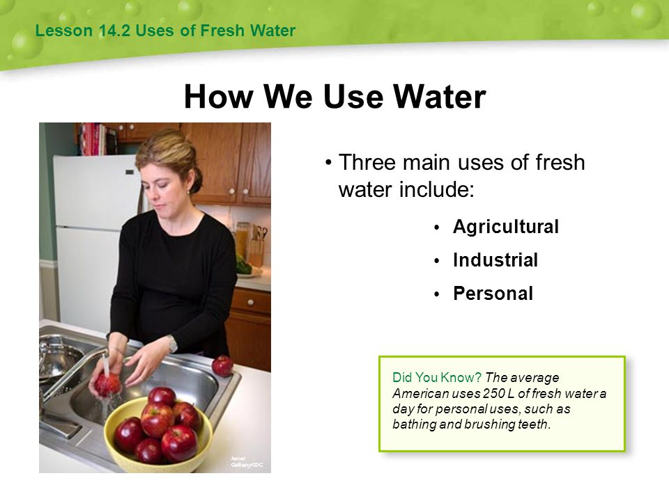Using Surface Water Most freshwater used in the U.S.
