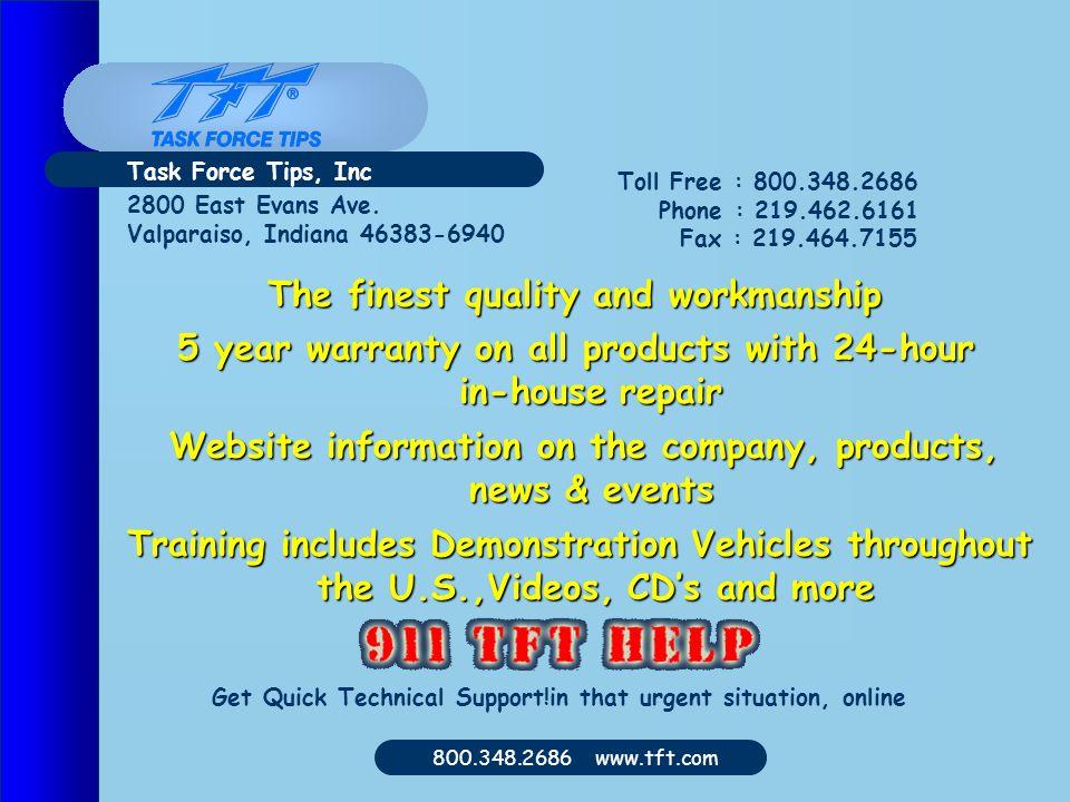 800.348.2686 www.tft.com 2800 East Evans Ave.