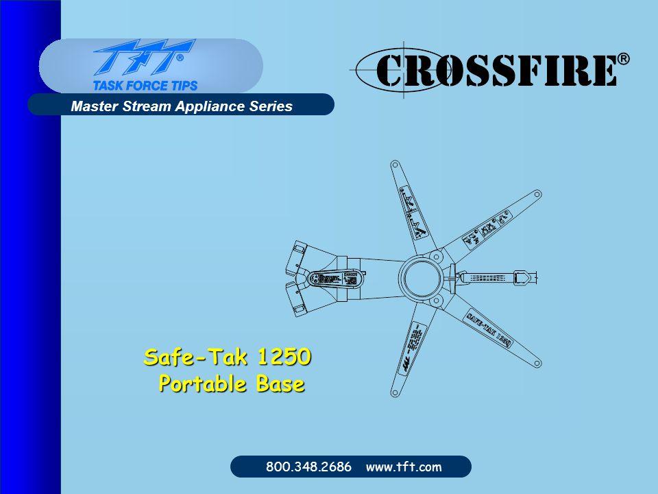 800.348.2686 www.tft.com Safe-Tak 1250 Portable Base Portable Base Master Stream Appliance Series