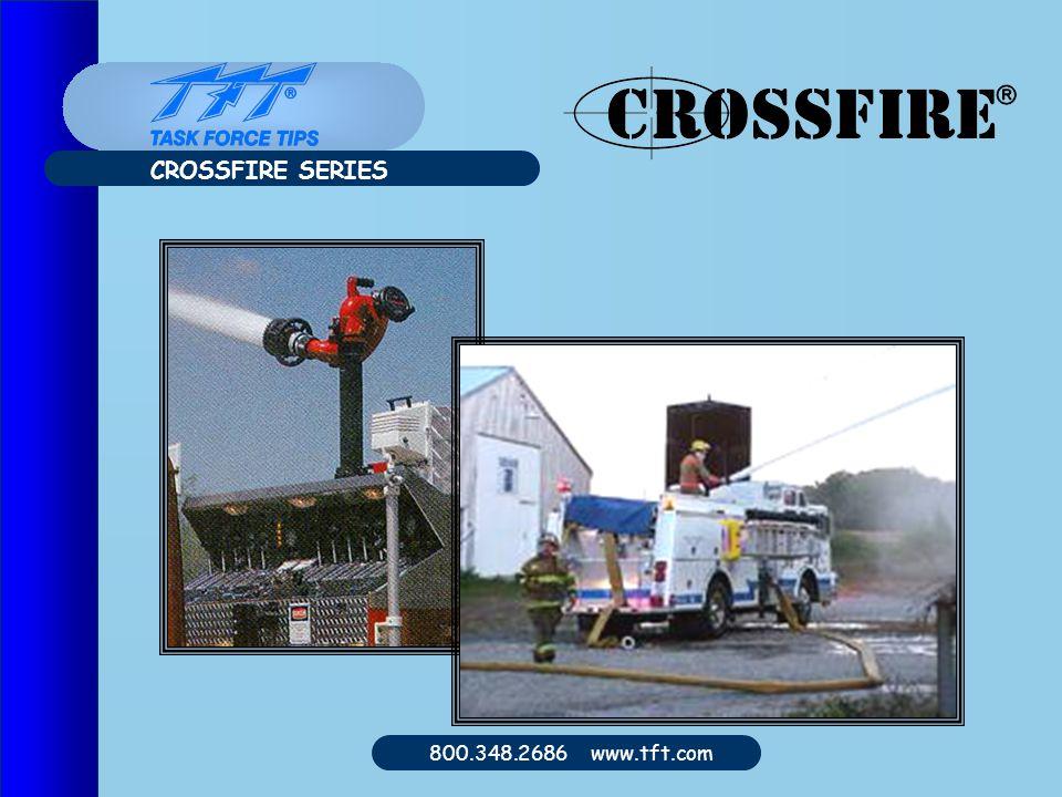 800.348.2686 www.tft.com CROSSFIRE SERIES