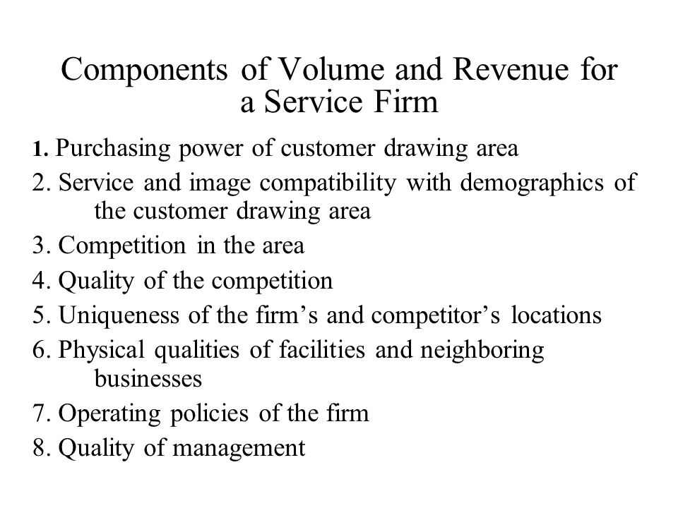 Components of Volume and Revenue for a Service Firm 1.