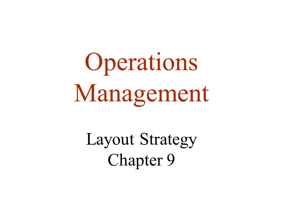 Operations Management Layout Strategy Chapter 9