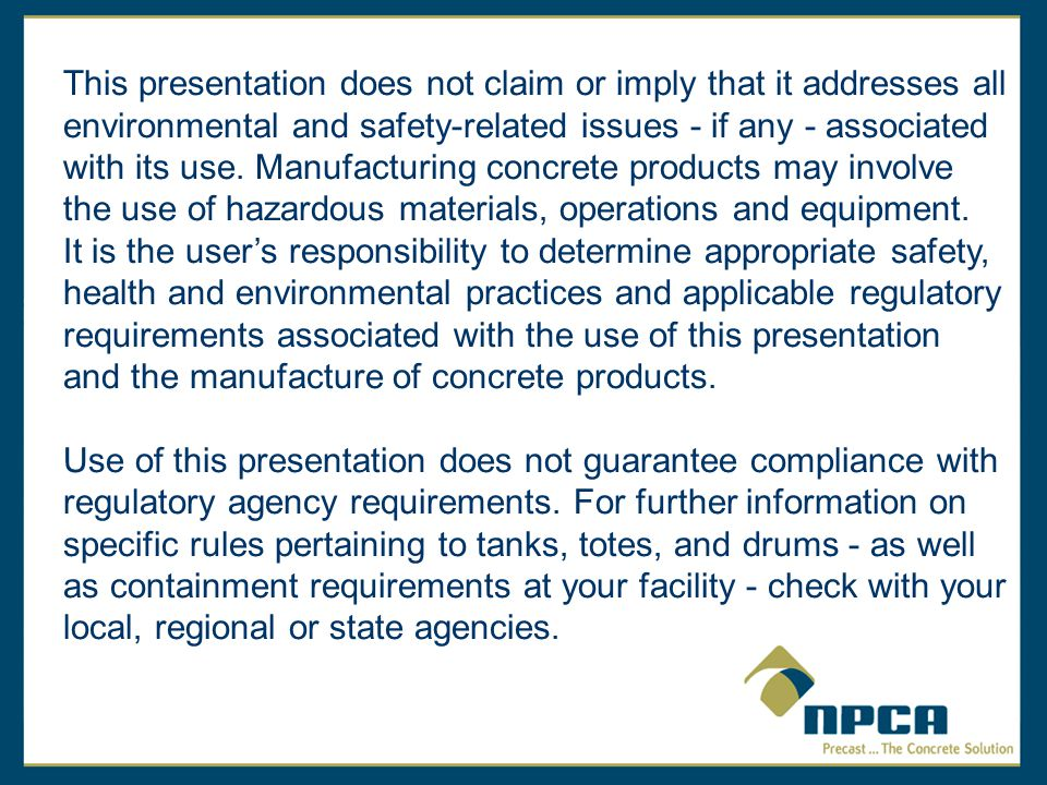 This presentation does not claim or imply that it addresses all environmental and safety-related issues - if any - associated with its use.