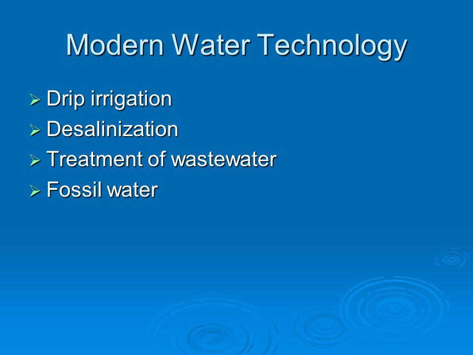 Modern Water Technology  Drip irrigation  Desalinization  Treatment of wastewater  Fossil water