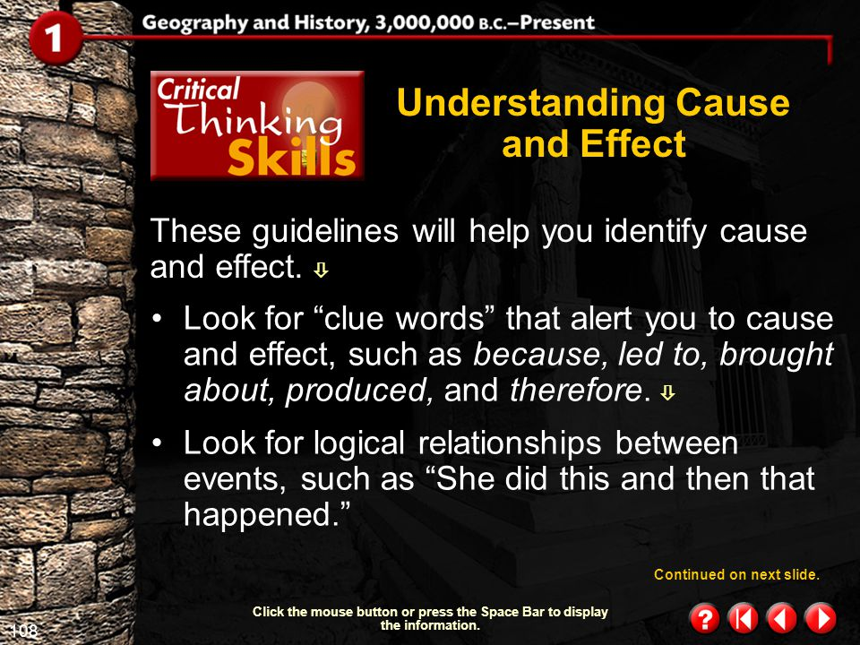 107 Critical Thinking Skills 1.2 When you look for why or how an event or chain of events took place, you are developing the skill of understanding ca