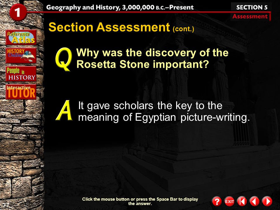 76 Section 5- Assessment 1 Why did scientists begin to study artifacts? They began studying artifacts to learn how people lived a long time ago. Secti