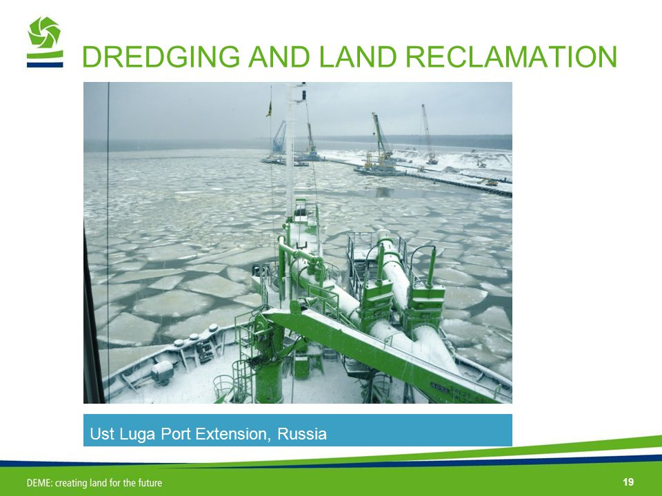 19 DREDGING AND LAND RECLAMATION Ust Luga Port Extension, Russia