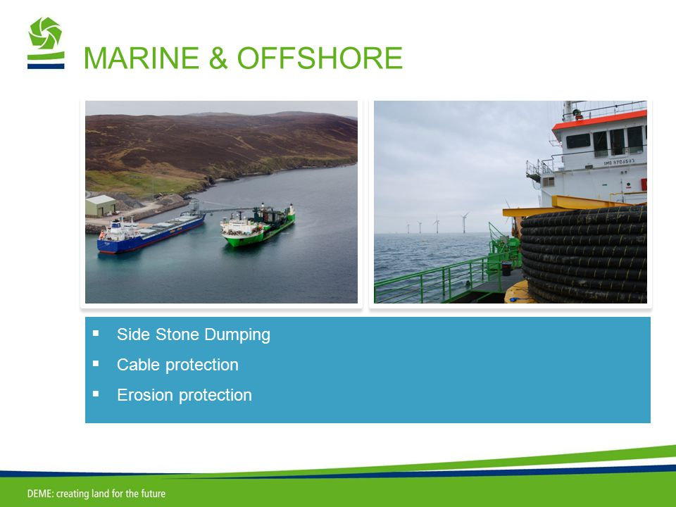  Side Stone Dumping  Cable protection  Erosion protection MARINE & OFFSHORE