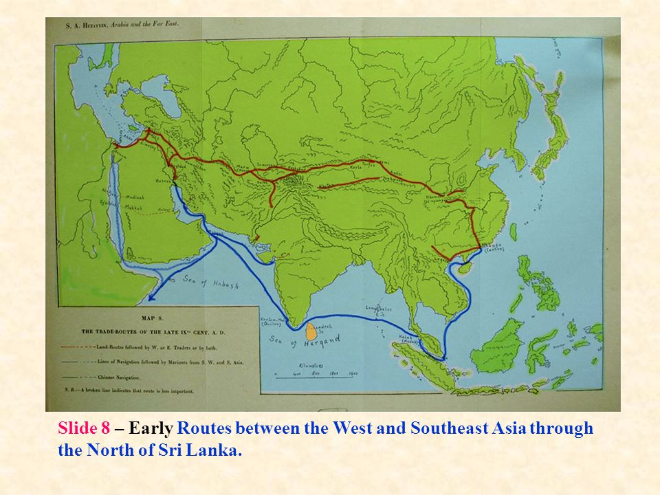 Slide 8 – Early Routes between the West and Southeast Asia through the North of Sri Lanka.