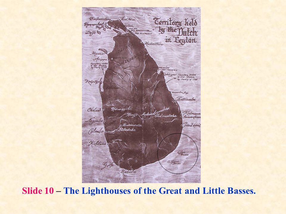 Slide 10 – The Lighthouses of the Great and Little Basses.