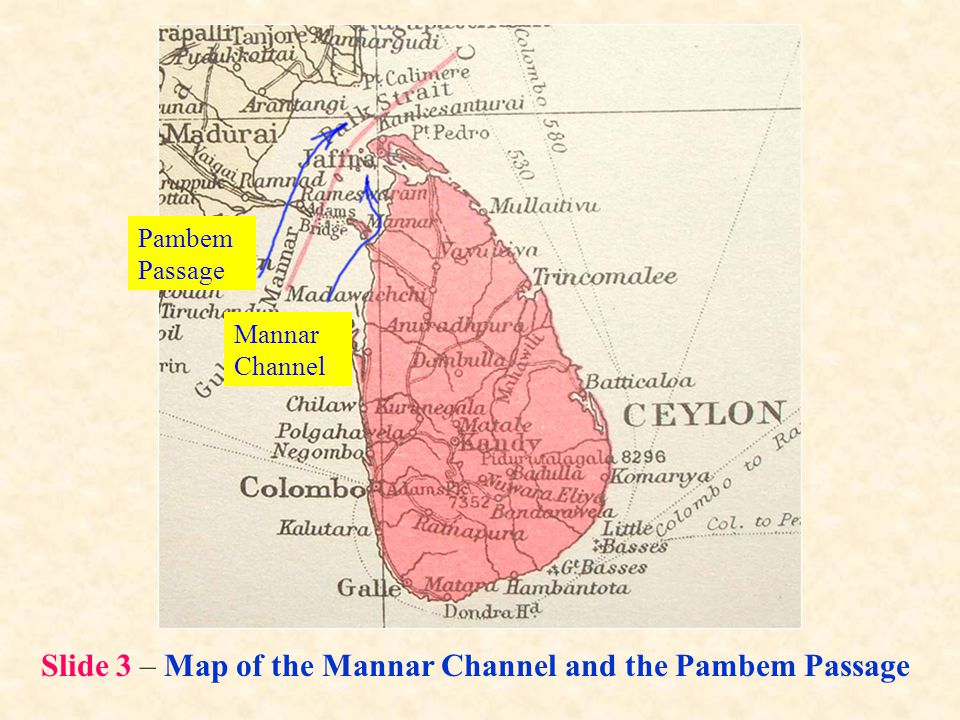 Slide 9 – Mediaeval Routes between the West and Southeast Asia circumventing the Southern most landmass of Asia, namely, Sri Lanka.