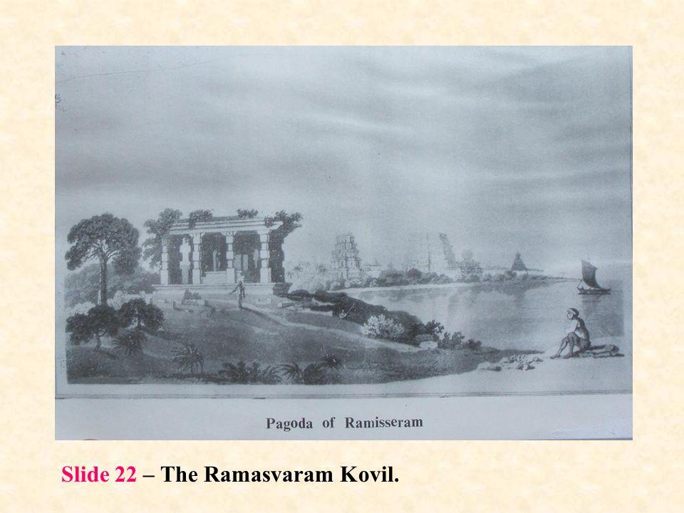 Slide 22 – The Ramasvaram Kovil.