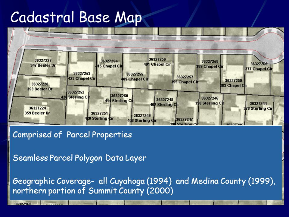 Comprised of Parcel Properties Seamless Parcel Polygon Data Layer Geographic Coverage- all Cuyahoga (1994) and Medina County (1999), northern portion