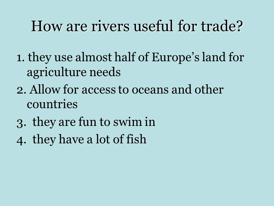 2. Allow for access to oceans and other countries